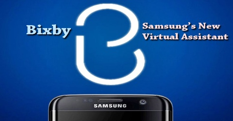 Bixby: Samsung's New Virtual Assistant - Msrblog